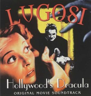 Bela Lugosi – Hollywood Dracula – Original Soundtrack – Audio CD